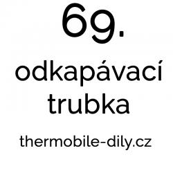 69. Odkapávací trubka