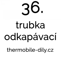 36. Trubka odkapávací