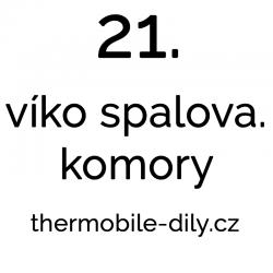 21. Víko spalovací komory